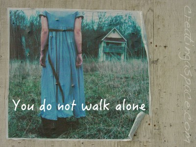 You Do Not Walk Alone – The Path To Authenticity